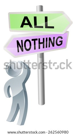 A person with a decision to make looking up at a sign with directions to all or nothing - stock photo
