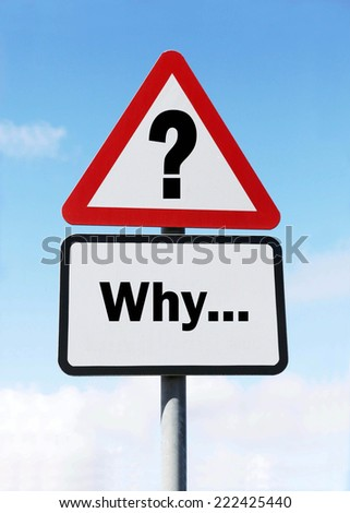 A red and white warning road sign with a Why question ahead concept. against a partly cloudy sky background. - stock photo