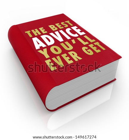 A red book with the title words The Best Advice You'll Ever Get to offer tips and suggestions for achieving success in career or life goals - stock photo