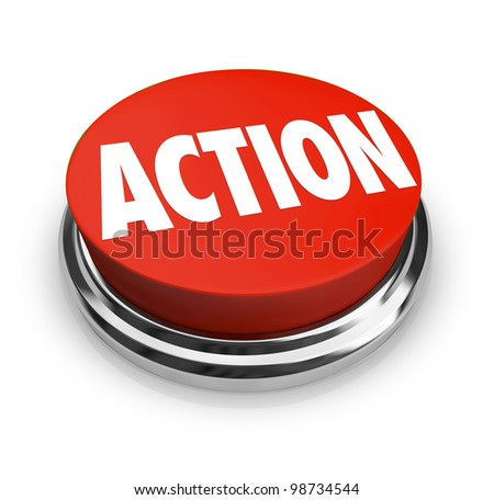 A red button with the word Action on it, representing the need to act to affect change, achieve a goal or take a stand for what you believe in - stock photo