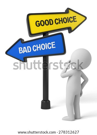 A road sign with good choice bad choice words . 3d image. Isolated white background