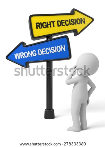 A road sign with right decision wrong decision words . 3d image. Isolated white background - stock photo