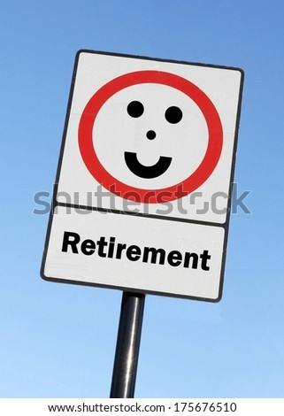 A road traffic sign with a retirement concept with a clear blue sky background.  - stock photo