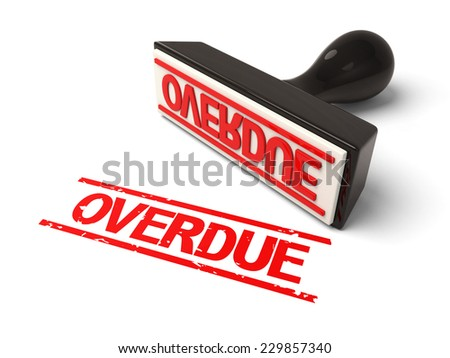 A rubber stamp overdue in red ink.3d image. Isolated white background.