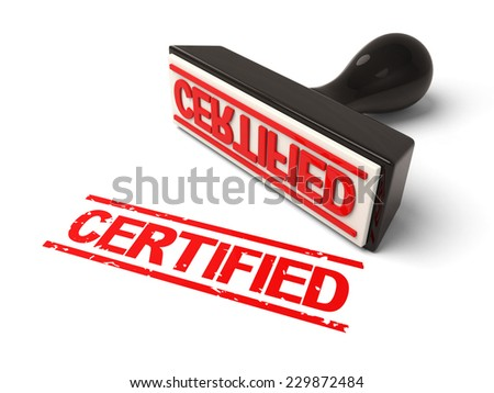 A rubber stamp with certified in red ink.3d image. Isolated white background.