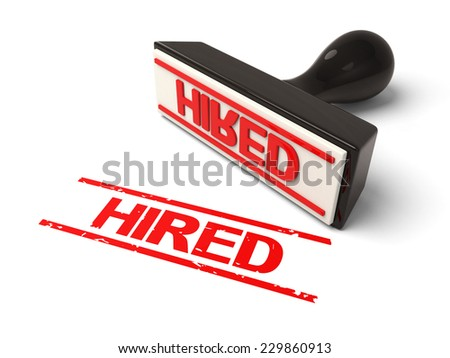A rubber stamp with  hired in red ink.3d image. Isolated white background.