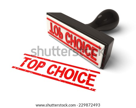 A rubber stamp with top choice in red ink.3d image. Isolated white background.