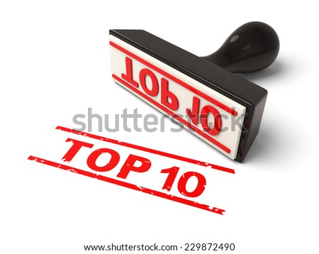 A rubber stamp with top 10 in red ink.3d image. Isolated white background.