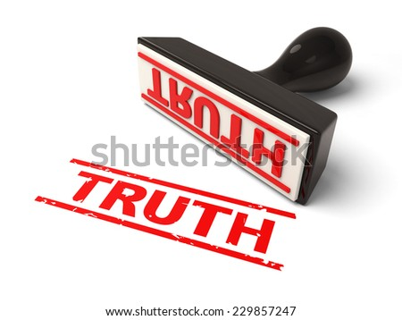 A rubber stamp with truth in red ink.3d image. Isolated white background.