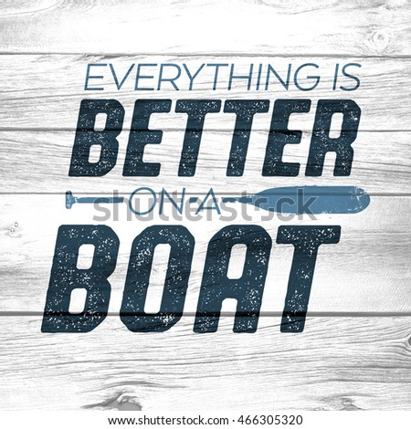 A rustic slogan about boating is displayed on a distressed barnboard background.