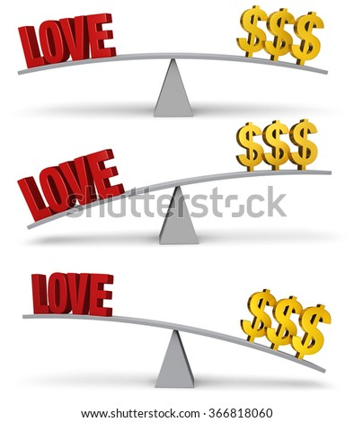 "A set of three images of a red ""LOVE"" and a gold dollar signs on opposite ends of a gray balance board in turns outweighing or balancing each other. Isolated on white."