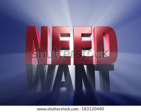 "A shiny bold, red ""NEED"" atop a dark gray ""WANT"" on a deep blue background brilliantly backlit with light rays shining through both words. - stock photo"