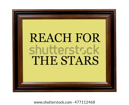 A sign telling everyone to reach for the stars