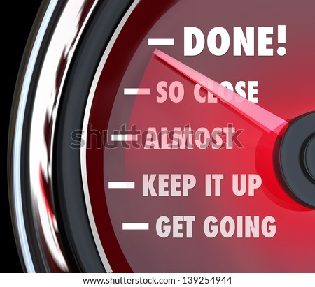 A speedometer or gauge tracking your success as you come close to a goal or destination with needle pointing to the word Done - stock photo