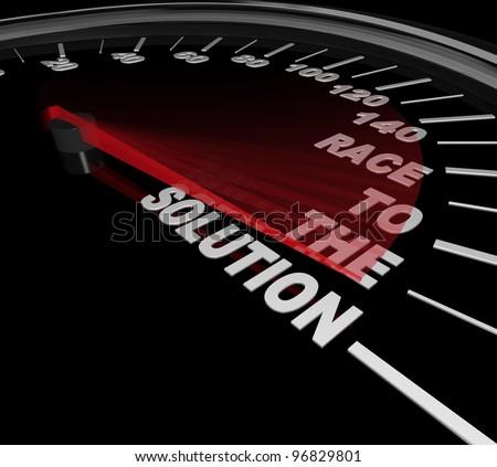 A speedometer with red needle racing to the words Race to the Solution at a speedy pace