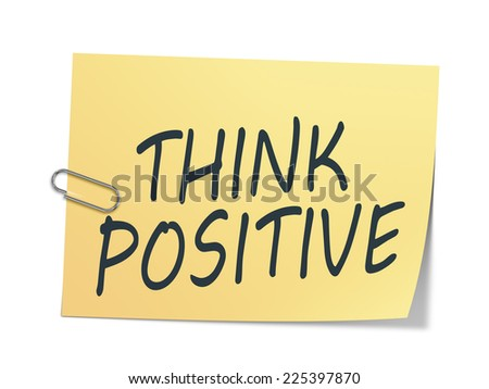 A sticky paper with the message think positive - stock photo