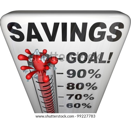 A thermometer measuring your rising level of savings and investment for your future or retirement, growing money stockpile for a rainy day