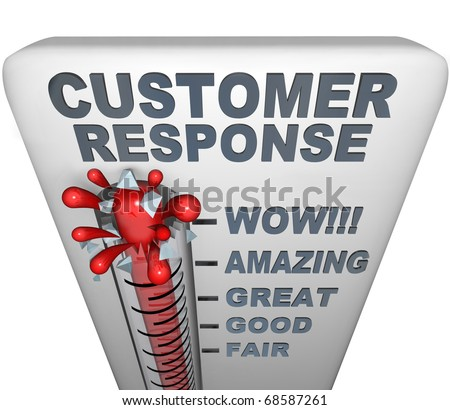 A thermometer with mercury bursting through the glass, and the words Customer Response, symbolizing a fantastic campaign