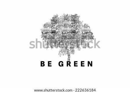 "A tree made of black words on a white background with ""Be Green"" as a title - word could   - stock photo"