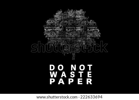 "A tree made of white words on a black background with ""Do Not Waste Paper"" as a title - word could  - stock photo"