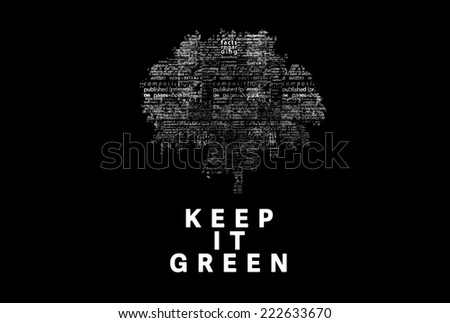 "A tree made of white words on a black background with ""Keep It green"" as a title - word could  - stock photo"