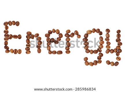 A word Energy made of coffee beans isolated on white.