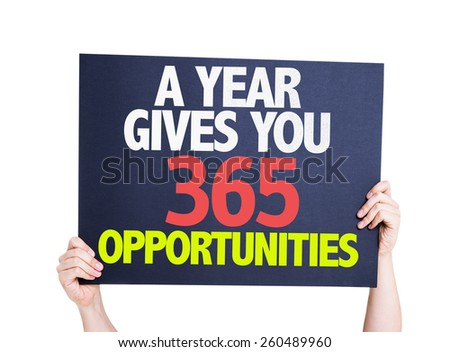 A Year Gives You 365 Opportunities card isolated on white - stock photo