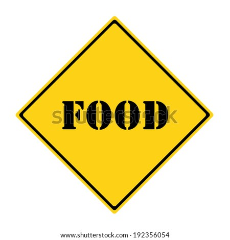 A yellow and black diamond shaped road sign with the word FOOD making a great concept.