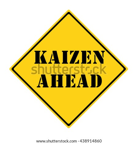 A yellow and black diamond shaped road sign with the words KAIZEN AHEAD making a great concept. - stock photo