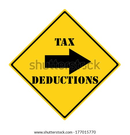 A yellow and black diamond shaped road sign with the words TAX DEDUCTIONS and an arrow pointing the way making a great concept. - stock photo