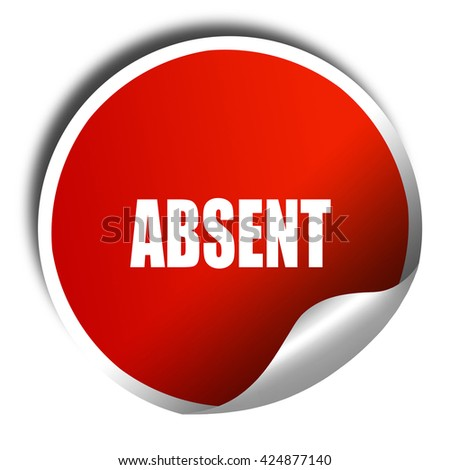 absent, 3D rendering, red sticker with white text - stock photo