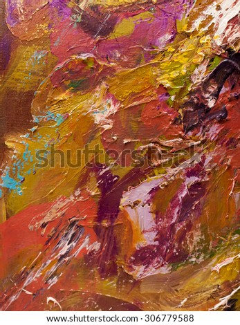 Abstract art background. Oil painting on canvas. Multicolored texture. Fragment of artwork. Spots of oil paint. Brushstrokes of paint. Modern art. Contemporary art.