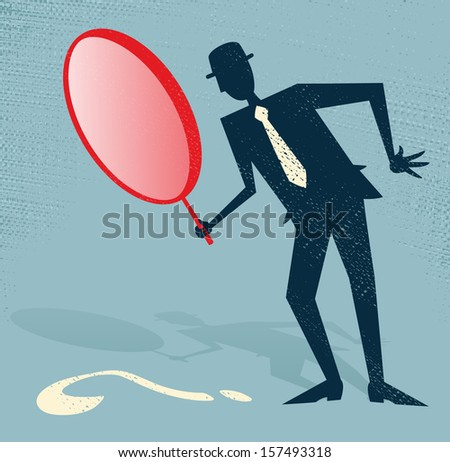 Abstract Businessman Finds a Clue. Great illustration of Retro styled Businessman searching for a clue with his gigantic magnifying glass.  - stock photo