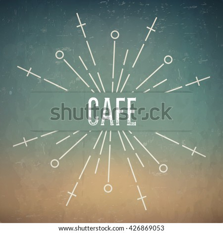 Abstract Creative concept design layout with text - Cafe. For web and mobile icon isolated on background, art template, retro elements, logos, identity, labels, badge, ink, tag, old card.