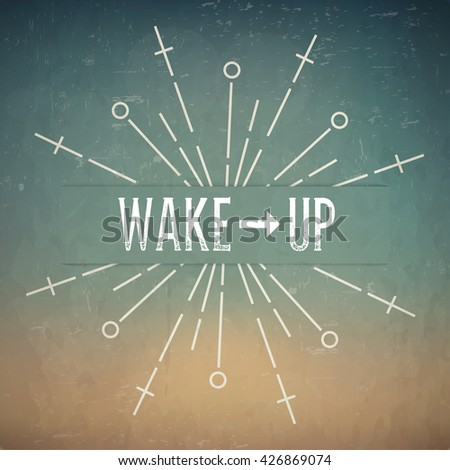 Abstract Creative concept design layout with text - wake up. For web and mobile icon isolated on background, art template, retro elements, identity, labels, badge, ink, tag, old card, logo.
