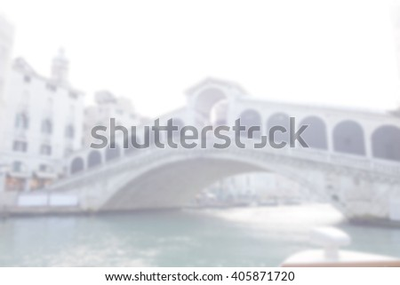 Abstract Defocused blurred background Blur image of Famous Canal Grande from Famous Rialto Bridge in Venice, Italy