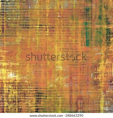 Abstract grunge background or old texture. With different color patterns: yellow (beige); brown; green; red (orange)