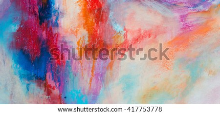 Abstract oil painting background. Oil on canvas texture. Hand drawn .Color texture. Fragment of artwork. Brushstrokes of paint. Modern art. Contemporary art. Colorful canvas. Watercolor drips - stock photo