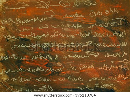 abstract painting with the imitation of the handwritten ancient text, illustration - stock photo