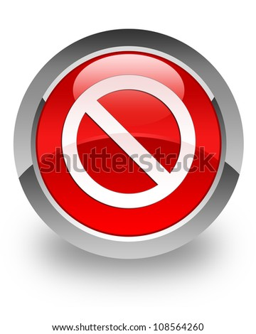 Access denied icon on glossy red round button - stock photo
