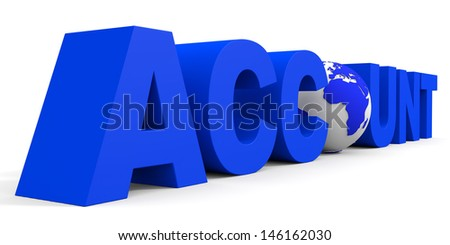 ACCOUNT text, earth globe replace O letter. 3D illustration.