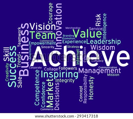 Achieve Words Indicating Victory Victorious And Achieving  - stock photo