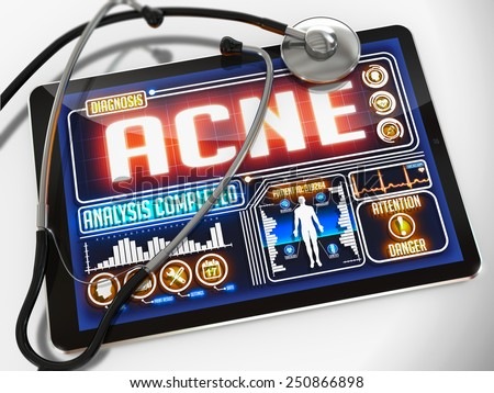 Acne - Diagnosis on the Display of Medical Tablet and a Black Stethoscope on White Background.
