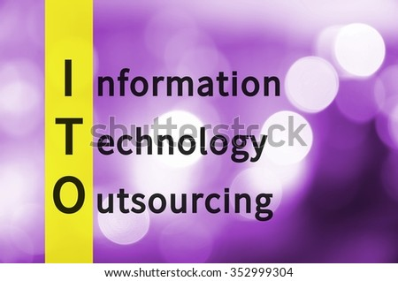 Acronym ITO as Information technology outsourcing. Background with defocused lights.