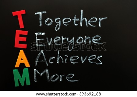 Acronym of TEAM - Together Everyone Achieves More