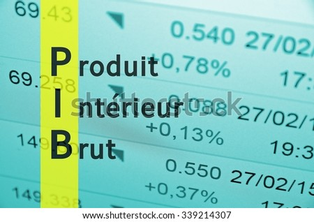 Acronym PIB as produit interieur brut - Gross domestic product on French
