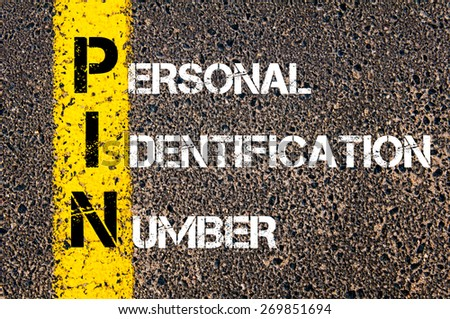 Acronym PIN - Personal Identification Number. Business Conceptual image with yellow paint line on the road over asphalt stone background. - stock photo
