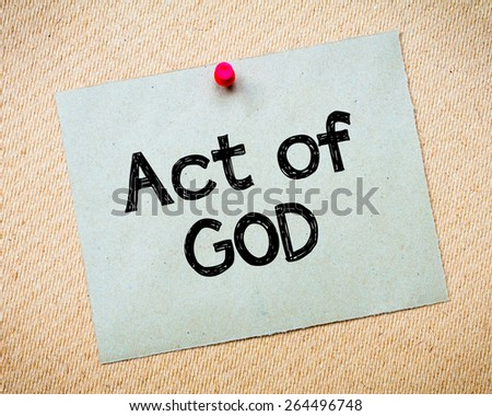 Act of God Message. Recycled paper note pinned on cork board. Concept Image