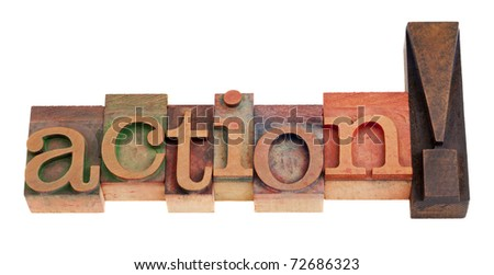 action exclamation in vintage wood letterpress printing blocks, isolated on white - stock photo