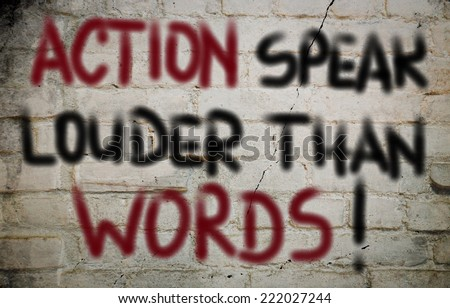 Action Speak Louder Than Words Concept - stock photo
